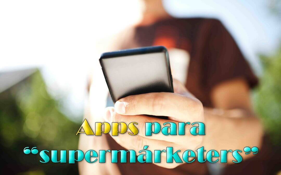 "Apps para ""supermárketers"""